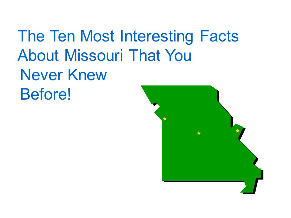 The Ten Most Interesting Facts About Missouri That You Never Knew Before!
