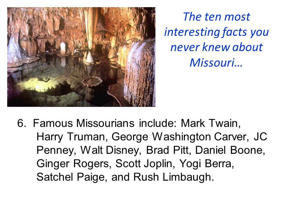 The ten most interesting facts you never knew about Missouri… 6.