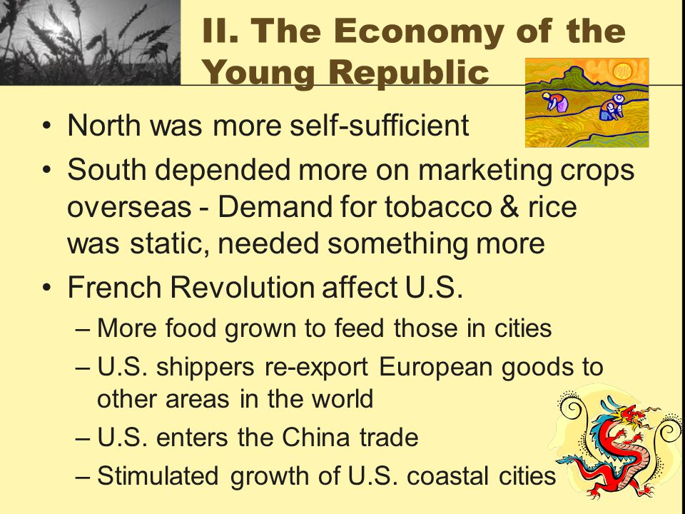 Shipping & the Economic Boom Ship building – major industry Americans entered the Northwest fur and China markets International trade brought insurance companies, banks, brokers By 1820 the U.S.