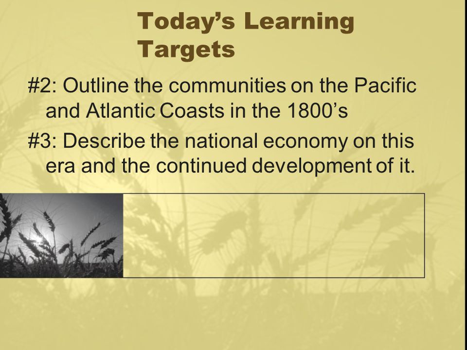 I. North American Communities From Coast to Coast II. A National Economy Today's outline: pg. 269