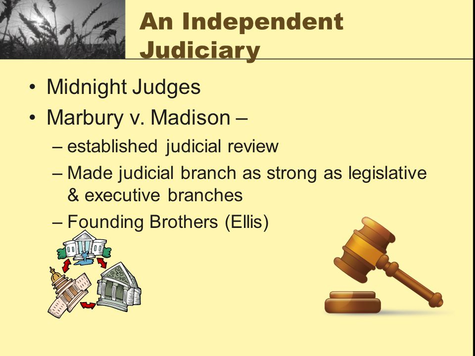 An Independent Judiciary Midnight Judges Marbury v.