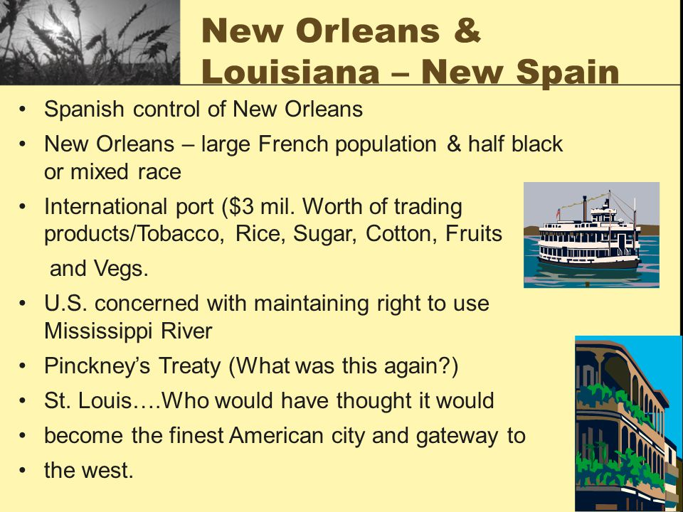 Florida & the Caribbean East & West Florida – Spanish control of Gulf of Mexico Caribbean - sugar industry – molasses, rum (80-90% to Europe) Shared a lot with Southern US (Slaves) Toussaint L'OvertureHaiti Slave Rebellion – Toussaint L'Overture – stirred fear in U.S.