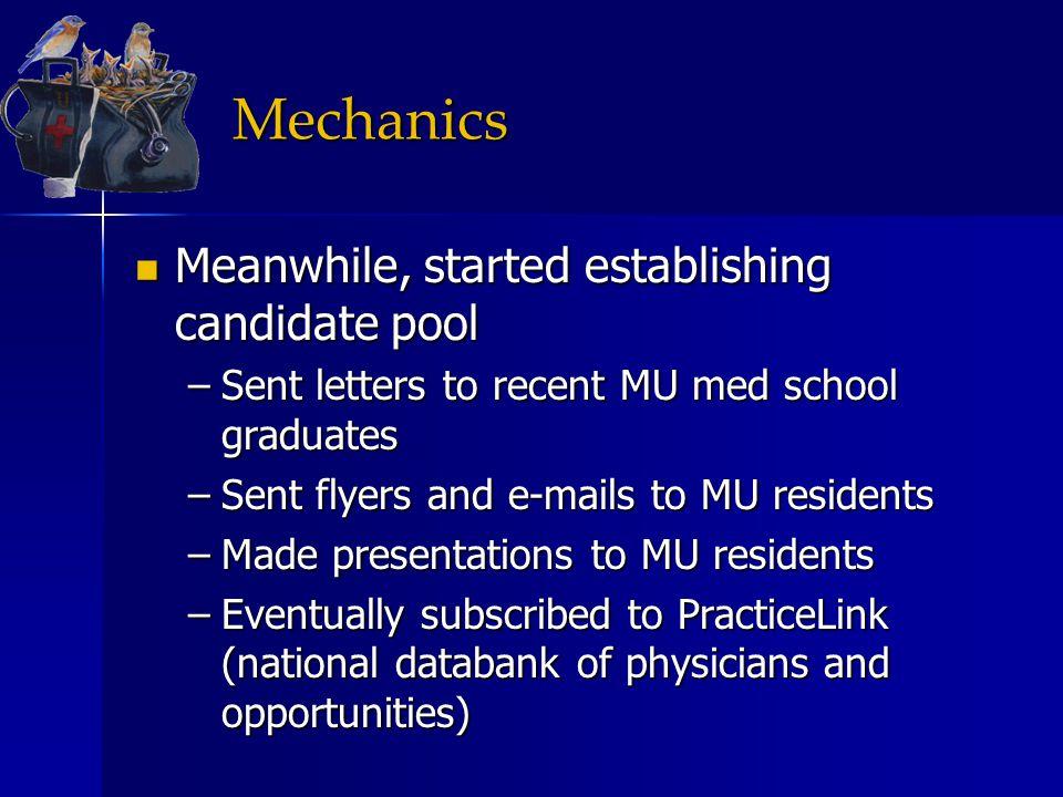 Mechanics Meanwhile, started establishing candidate pool Meanwhile, started establishing candidate pool –Sent letters to recent MU med school graduate