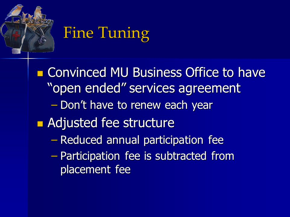 """Fine Tuning Convinced MU Business Office to have """"open ended"""" services agreement Convinced MU Business Office to have """"open ended"""" services agreement"""