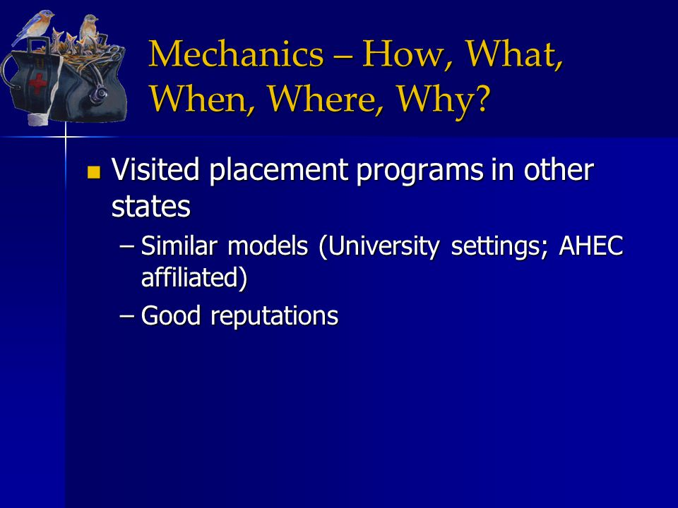 Mechanics – How, What, When, Where, Why.