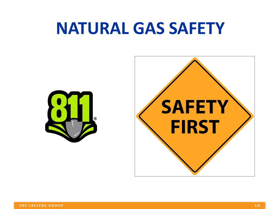 10 THE LACLEDE GROUP NATURAL GAS SAFETY