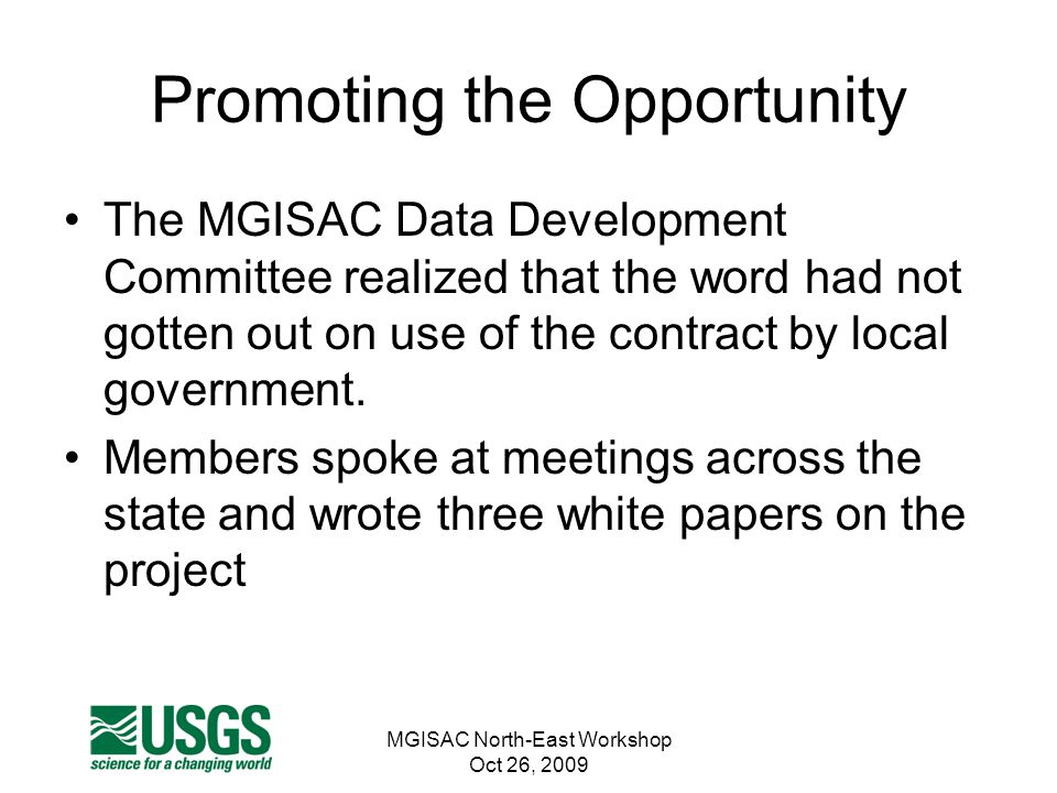MGISAC North-East Workshop Oct 26, 2009 Promoting the Opportunity The MGISAC Data Development Committee realized that the word had not gotten out on u