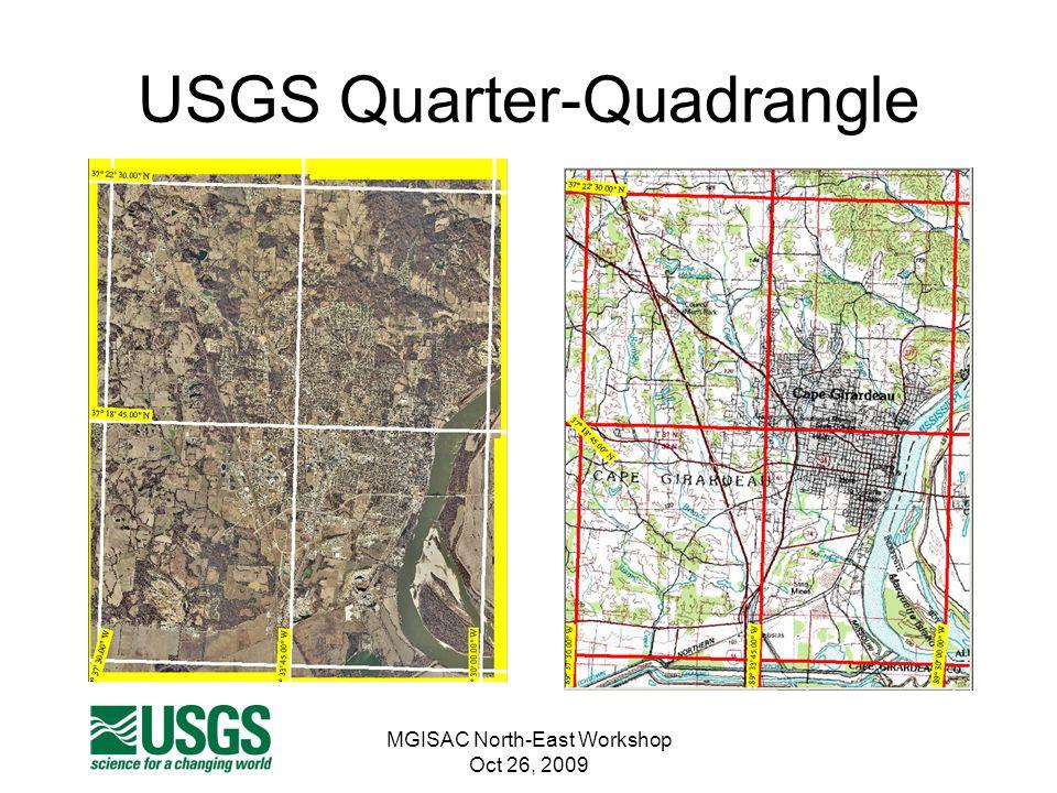 MGISAC North-East Workshop Oct 26, 2009 USGS Quarter-Quadrangle