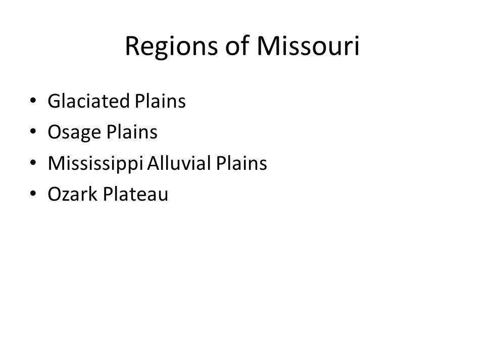 Glaciated Plains Northern part of Missouri.Once covered in glaciers during the Ice Age.