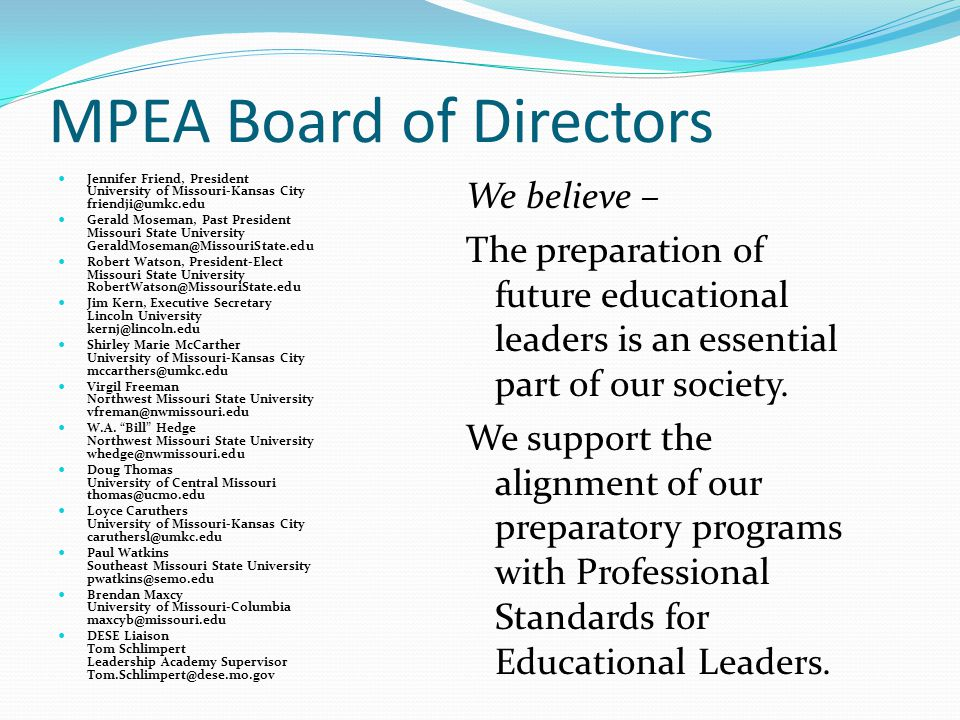 MPEA What we do… Higher Education Evaluation Committee (HEEC) Monthly meetings 2008-09 Discussion – New SLLA Revision – Missouri Leadership Competencies Revision – MoSTEP Standards for Educational Leaders
