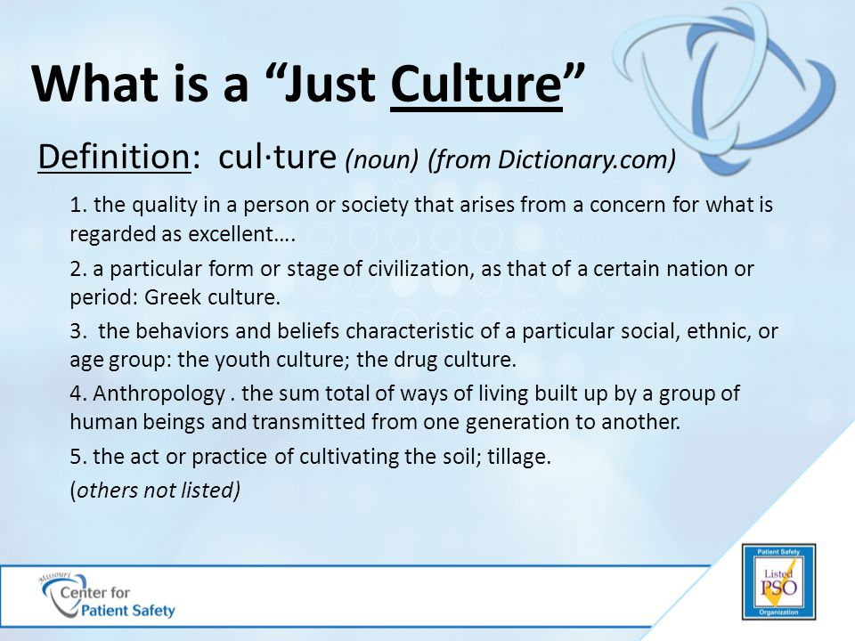 Definition: cul·ture (noun) (from Dictionary.com) 1. the quality in a person or society that arises from a concern for what is regarded as excellent….