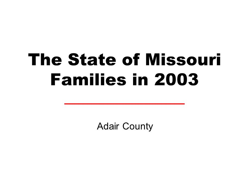 6% of children live with grandparents. In Adair County, 3% of children live with grandparents.
