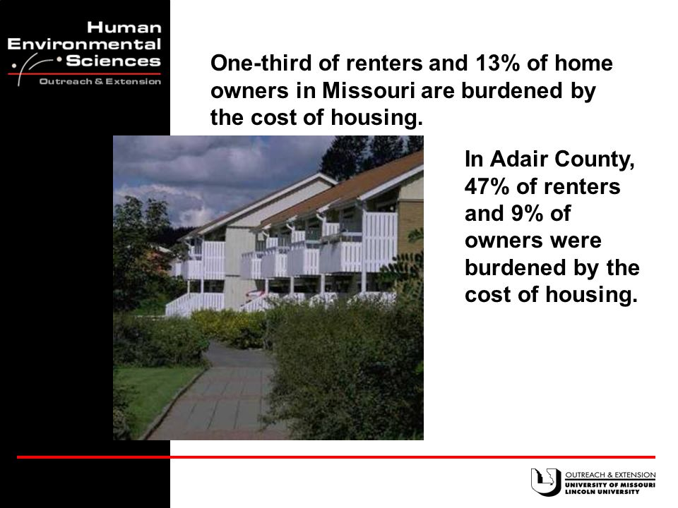 70% of Missourians own their homes. In Adair County, 60% own their homes.