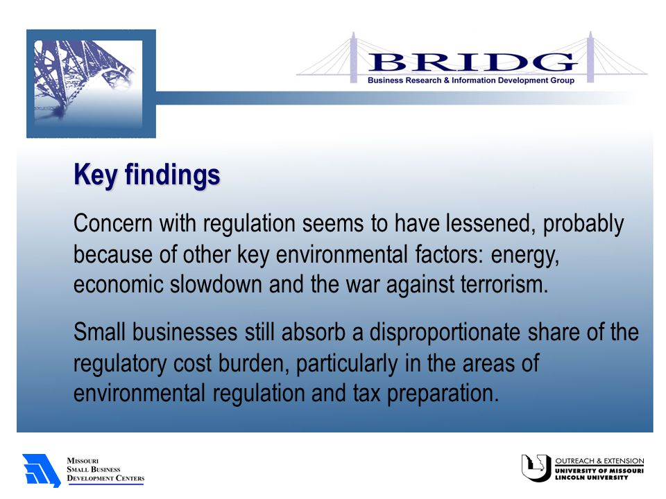 Key findings Concern with regulation seems to have lessened, probably because of other key environmental factors: energy, economic slowdown and the war against terrorism.