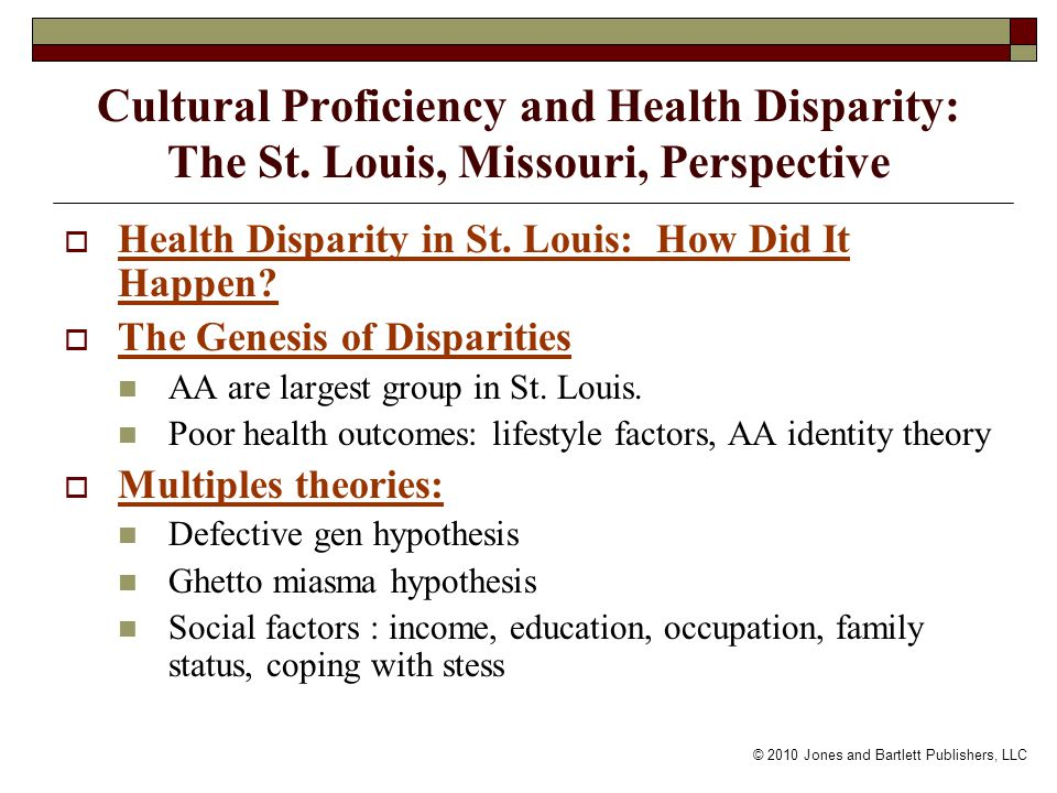 © 2010 Jones and Bartlett Publishers, LLC Cultural Proficiency and Health Disparity: The St.