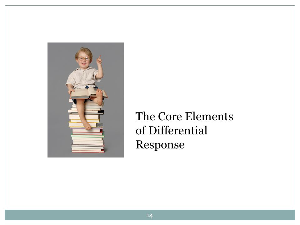 The Core Elements of Differential Response 14