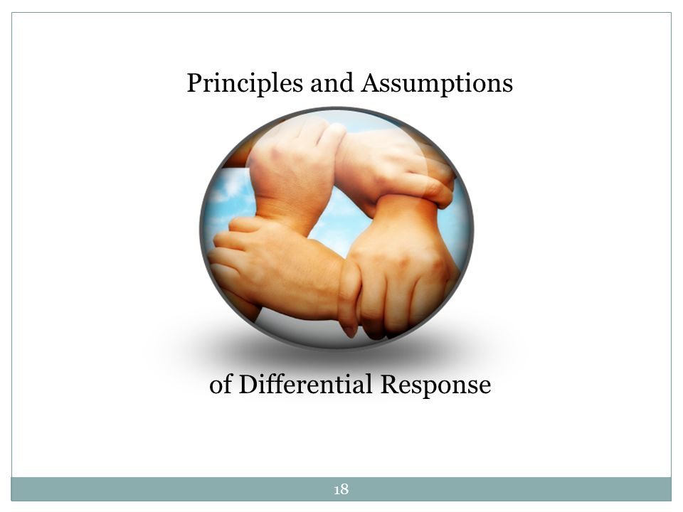 Principles and Assumptions of Differential Response 18
