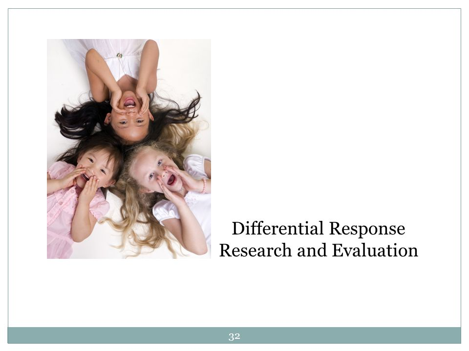 Differential Response Research and Evaluation 32