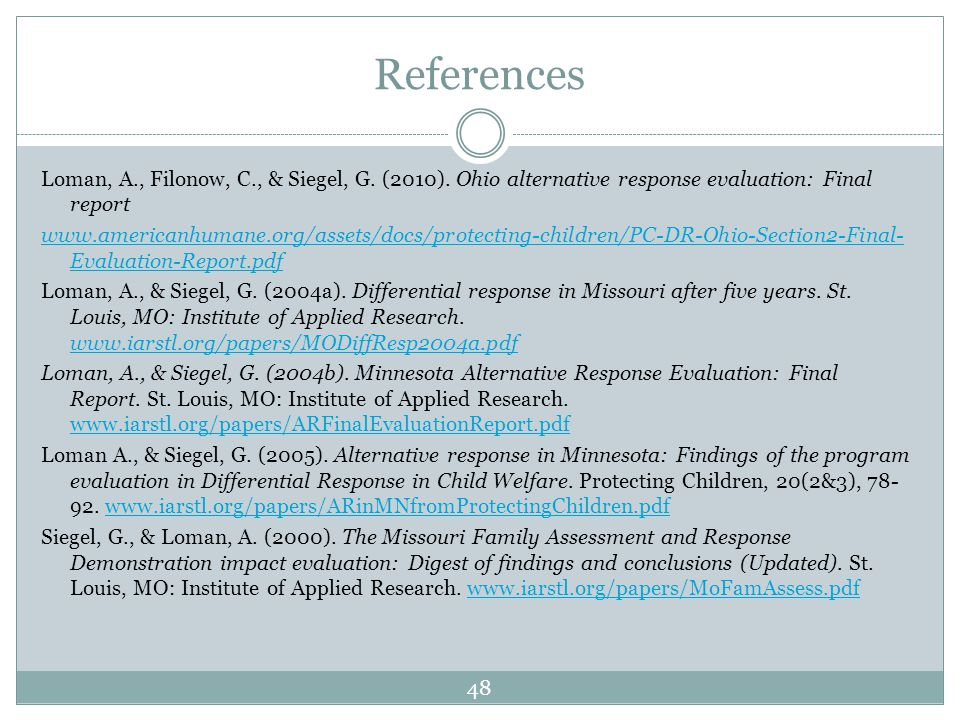 References Loman, A., Filonow, C., & Siegel, G. (2010).
