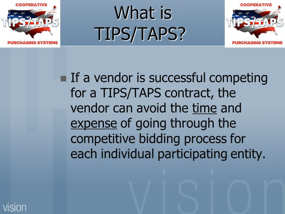 What is the purpose of TIPS/TAPS.What is the purpose of TIPS/TAPS.