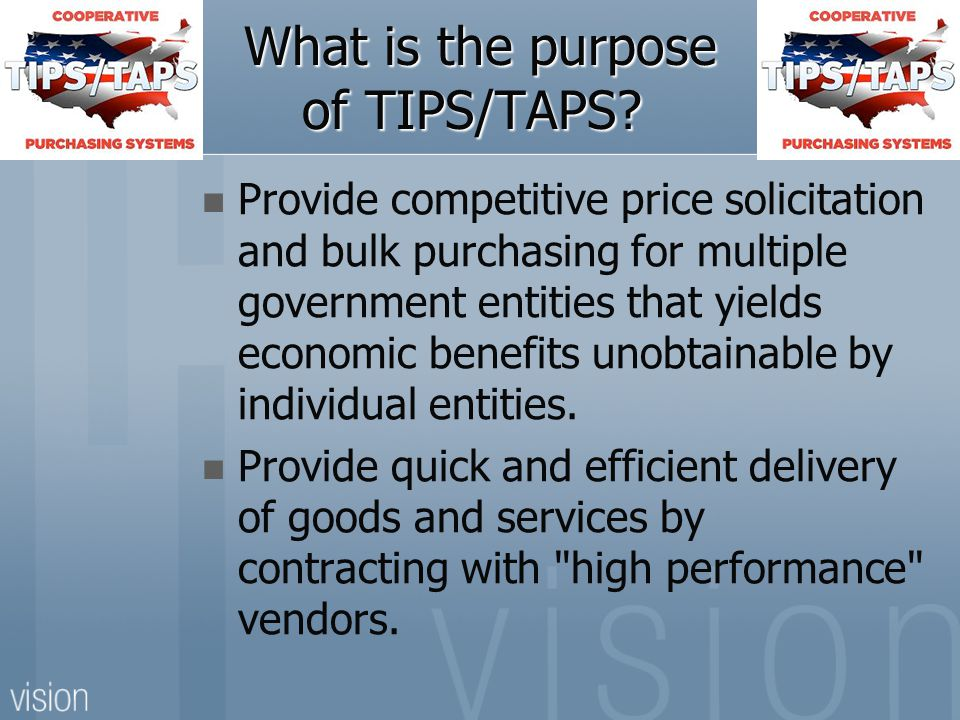What is the purpose of TIPS/TAPS. What is the purpose of TIPS/TAPS.