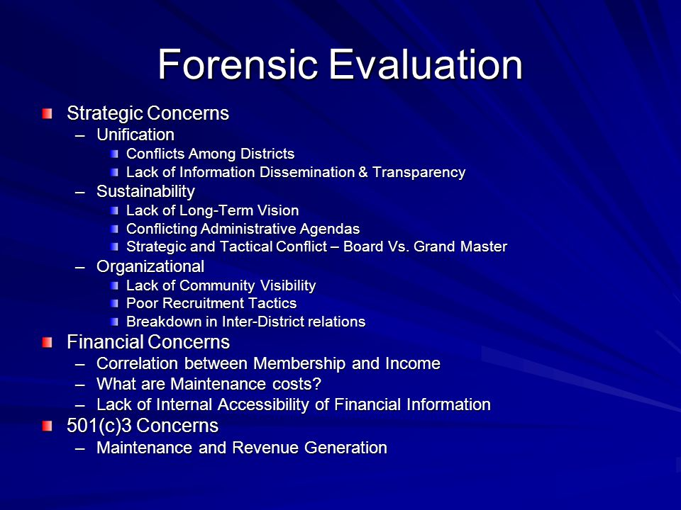 Forensic Evaluation Strategic Concerns –Unification Conflicts Among Districts Lack of Information Dissemination & Transparency –Sustainability Lack of Long-Term Vision Conflicting Administrative Agendas Strategic and Tactical Conflict – Board Vs.