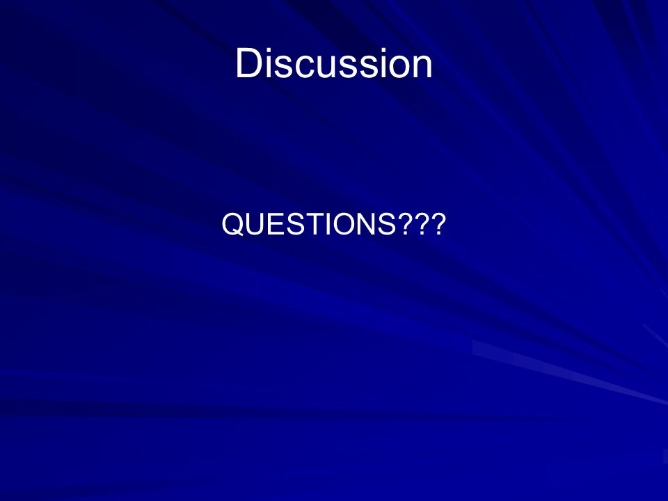 Discussion QUESTIONS???