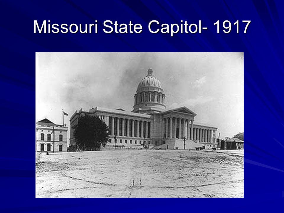 Missouri State Capitol- 1917