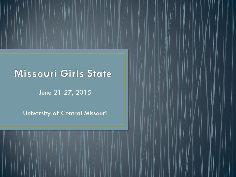 June 21-27, 2015 University of Central Missouri