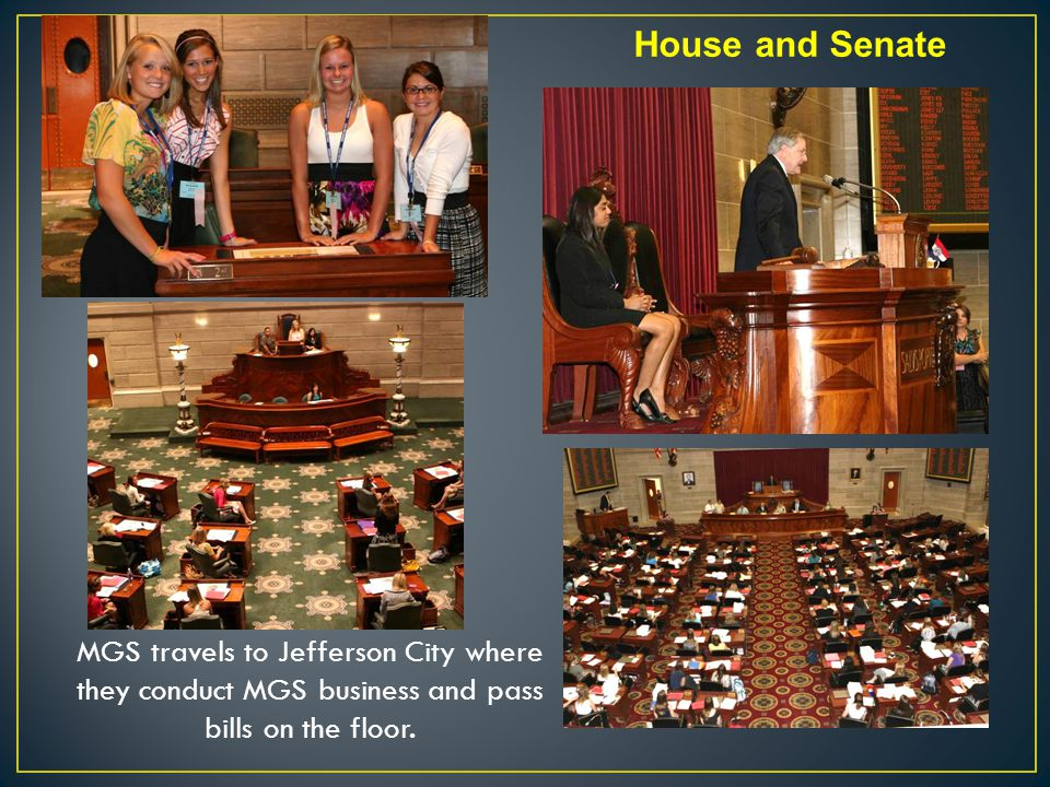 House and Senate MGS travels to Jefferson City where they conduct MGS business and pass bills on the floor.