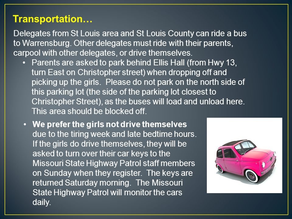 Transportation… Delegates from St Louis area and St Louis County can ride a bus to Warrensburg.