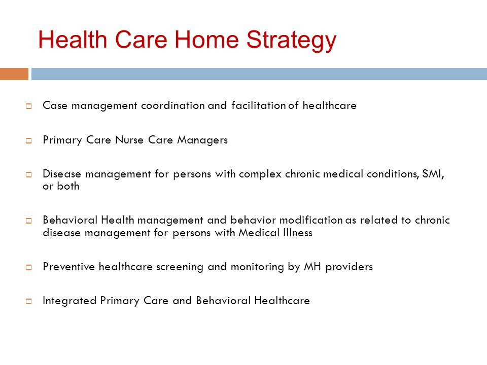 Health Home Strategy  Health technology is utilized to support the service system.