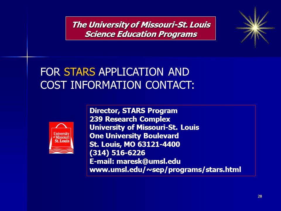 The University of Missouri-St. Louis Science Education Programs Director, STARS Program 239 Research Complex University of Missouri-St. Louis One Univ