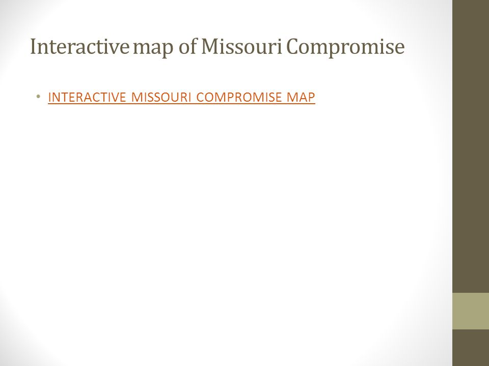Interactive map of Missouri Compromise INTERACTIVE MISSOURI COMPROMISE MAP