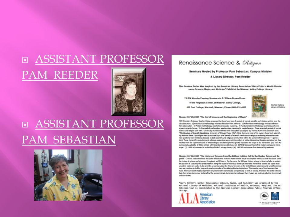  ASSISTANT PROFESSOR PAM REEDER  ASSISTANT PROFESSOR PAM SEBASTIAN