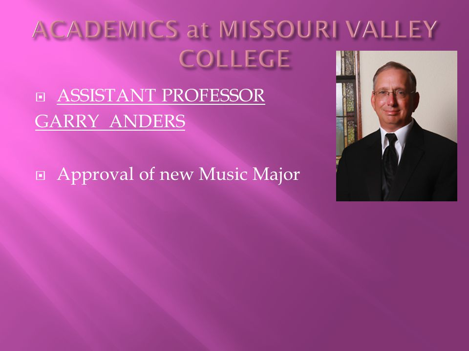  ASSISTANT PROFESSOR GARRY ANDERS  Approval of new Music Major
