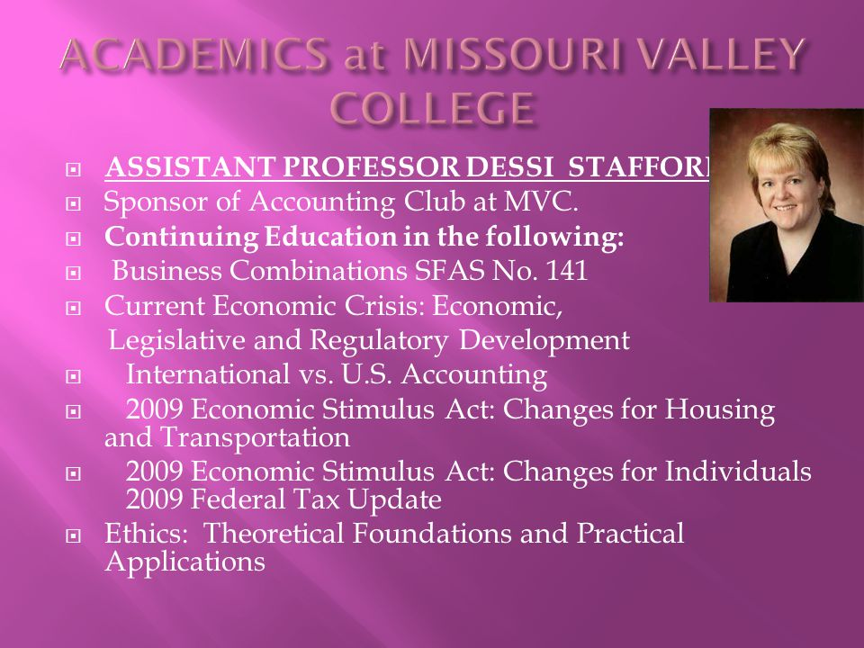  ASSISTANT PROFESSOR DESSI STAFFORD  Sponsor of Accounting Club at MVC.