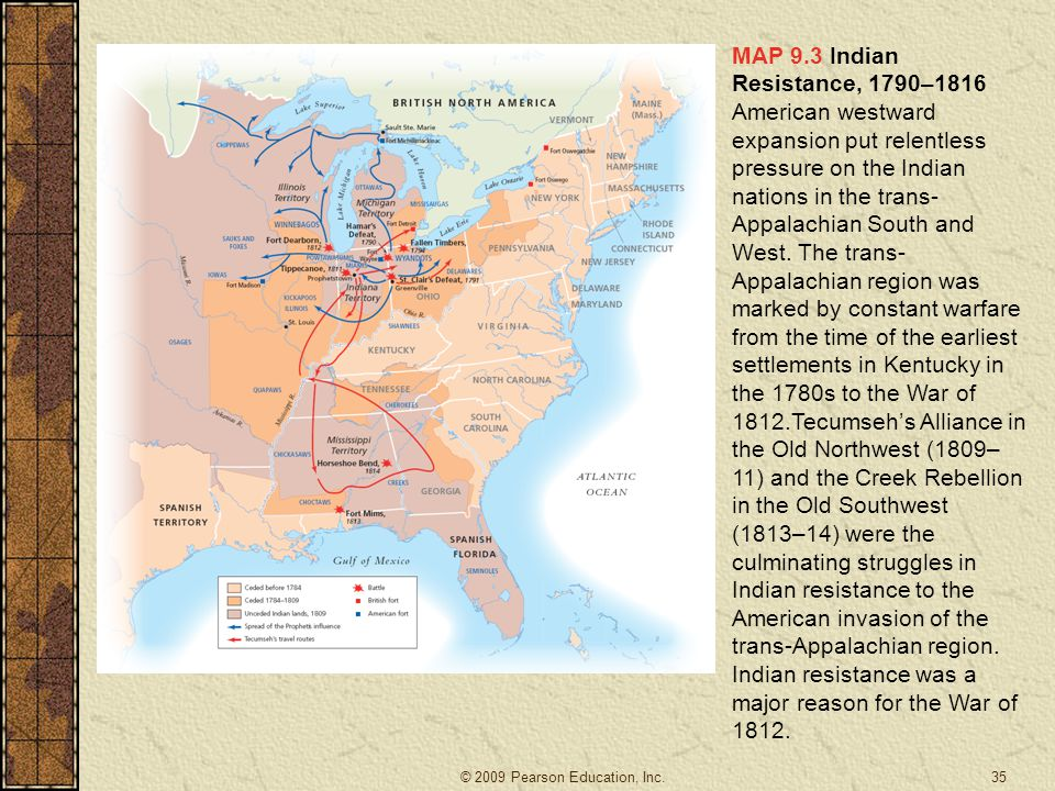 MAP 9.3 Indian Resistance, 1790–1816 American westward expansion put relentless pressure on the Indian nations in the trans- Appalachian South and Wes