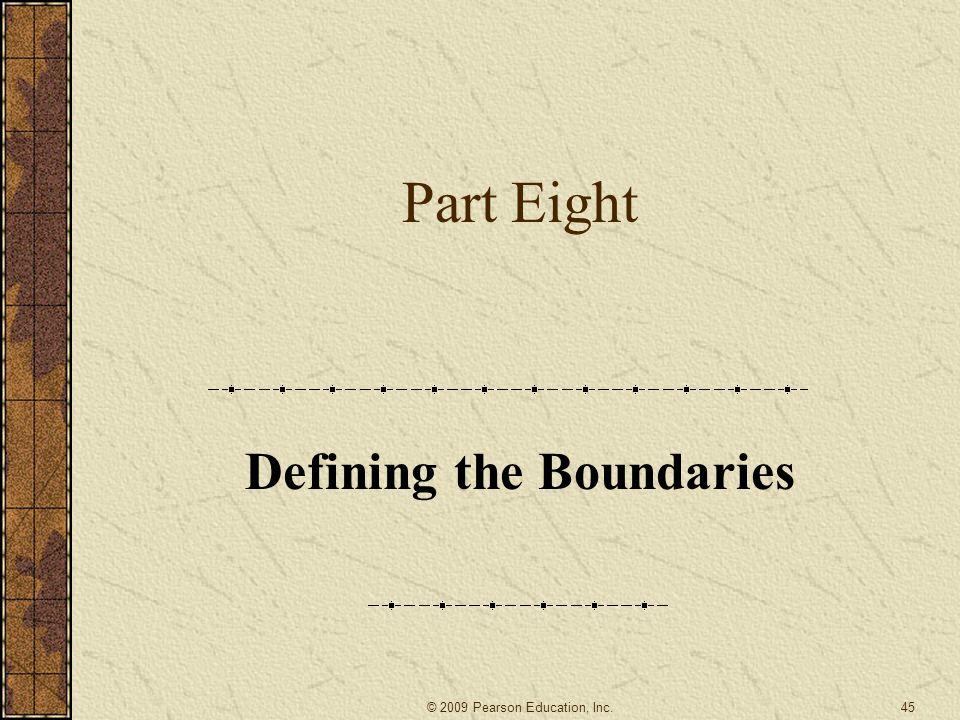 Part Eight Defining the Boundaries 45© 2009 Pearson Education, Inc.