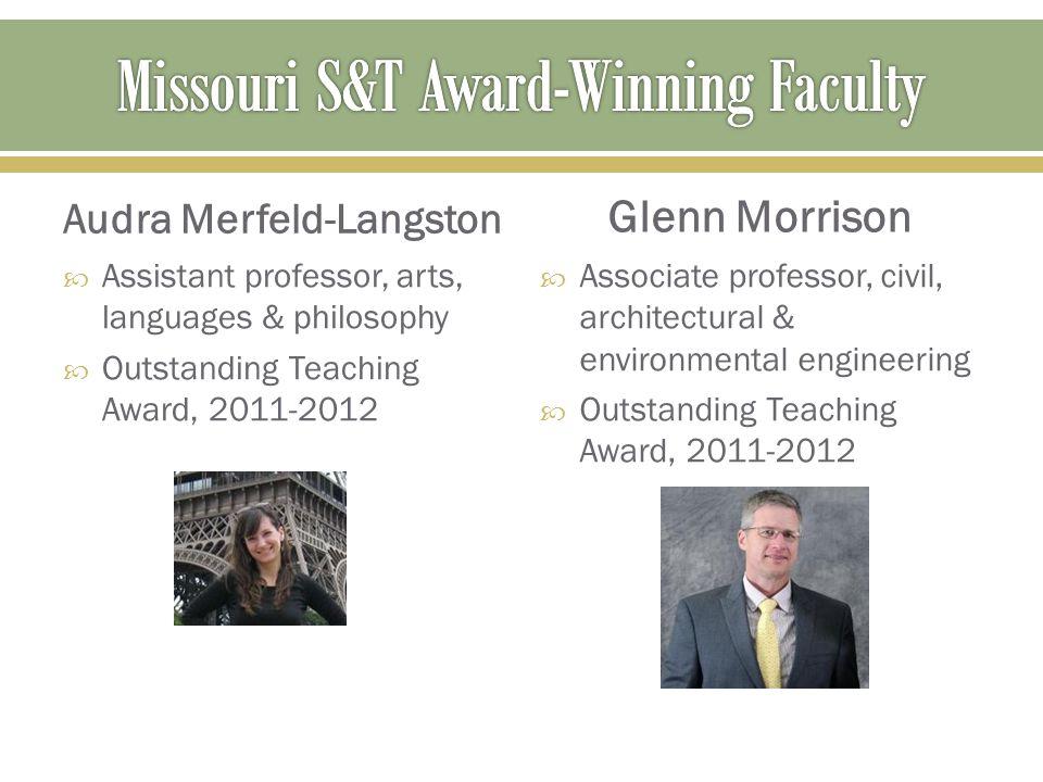 Audra Merfeld-Langston  Assistant professor, arts, languages & philosophy  Outstanding Teaching Award, 2011-2012 Glenn Morrison  Associate professo