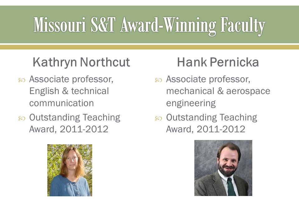Kathryn Northcut  Associate professor, English & technical communication  Outstanding Teaching Award, 2011-2012 Hank Pernicka  Associate professor,