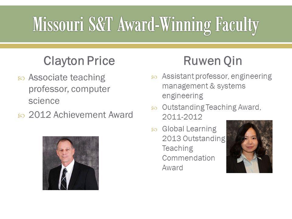 Clayton Price  Associate teaching professor, computer science  2012 Achievement Award Ruwen Qin  Assistant professor, engineering management & syst