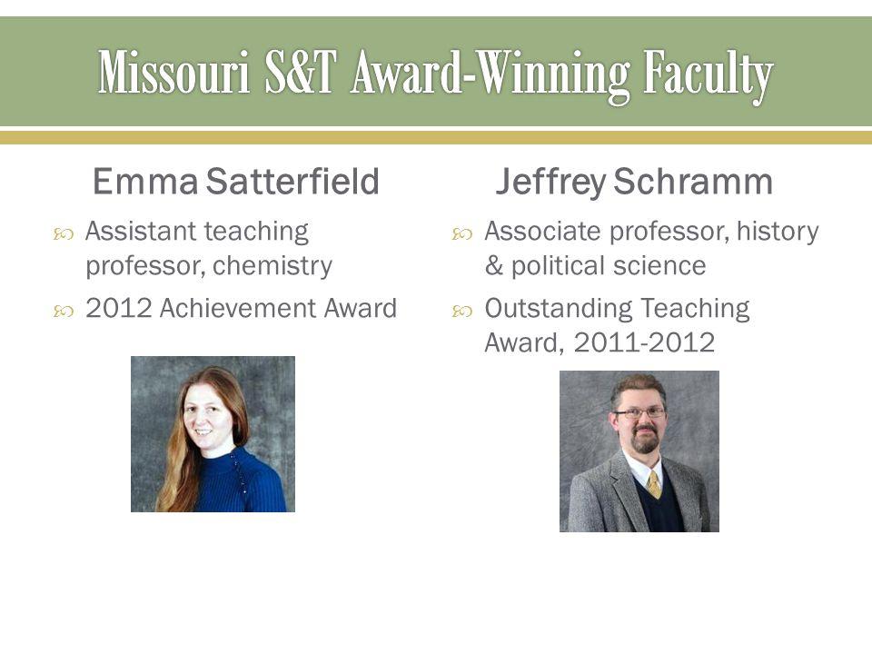 Emma Satterfield  Assistant teaching professor, chemistry  2012 Achievement Award Jeffrey Schramm  Associate professor, history & political science