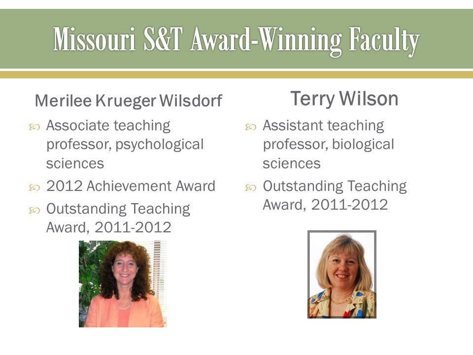 Merilee Krueger Wilsdorf  Associate teaching professor, psychological sciences  2012 Achievement Award  Outstanding Teaching Award, 2011-2012 Terry