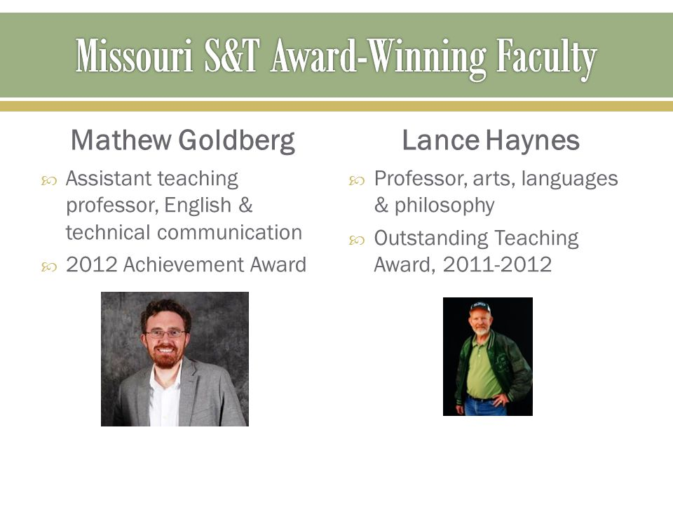 Merilee Krueger Wilsdorf  Associate teaching professor, psychological sciences  2012 Achievement Award  Outstanding Teaching Award, 2011-2012 Terry Wilson  Assistant teaching professor, biological sciences  Outstanding Teaching Award, 2011-2012