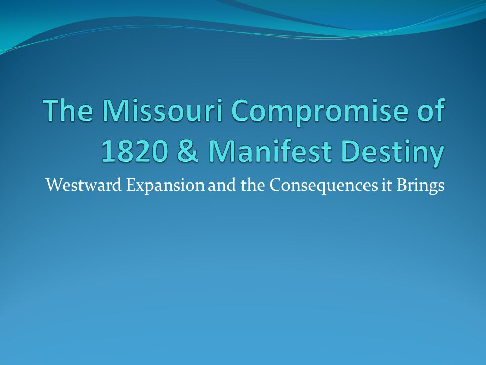 Westward Expansion and the Consequences it Brings