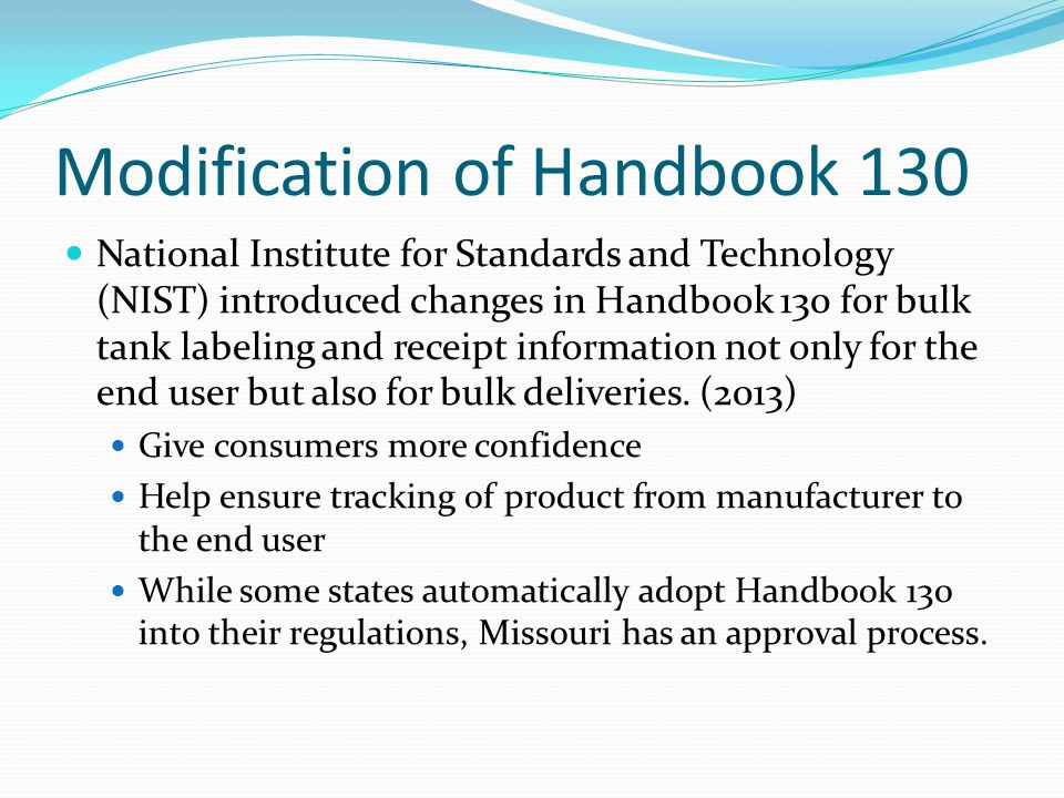 Modification of Handbook 130 National Institute for Standards and Technology (NIST) introduced changes in Handbook 130 for bulk tank labeling and rece