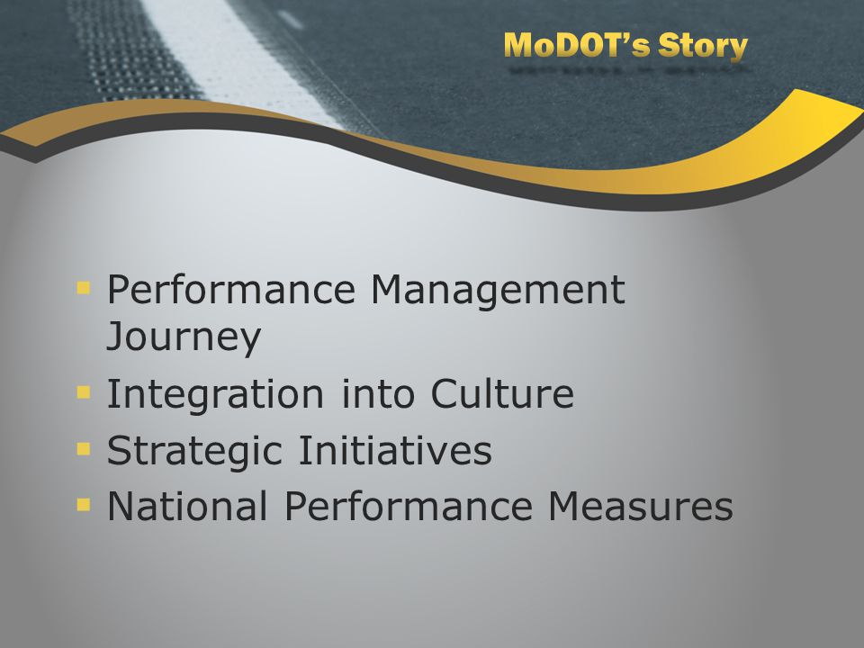  Performance Management Journey  Integration into Culture  Strategic Initiatives  National Performance Measures