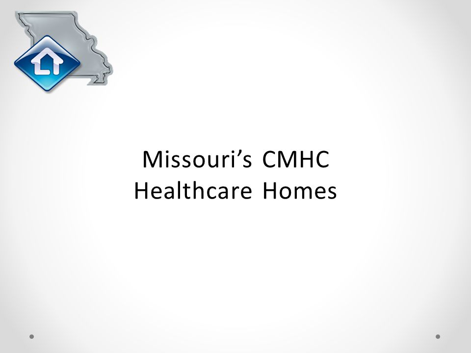 Missouri's CMHC Healthcare Homes