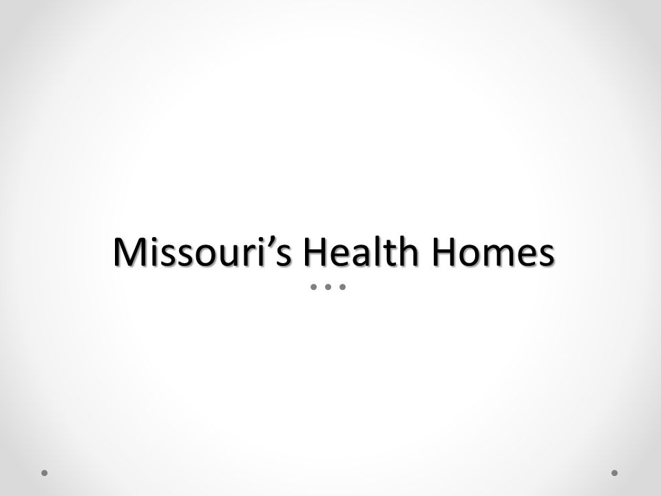 Missouri's Health Homes